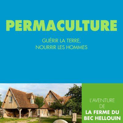 Permaculture : La ferme du bec Hellouin