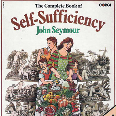 Self Sufficiency - John Seymour